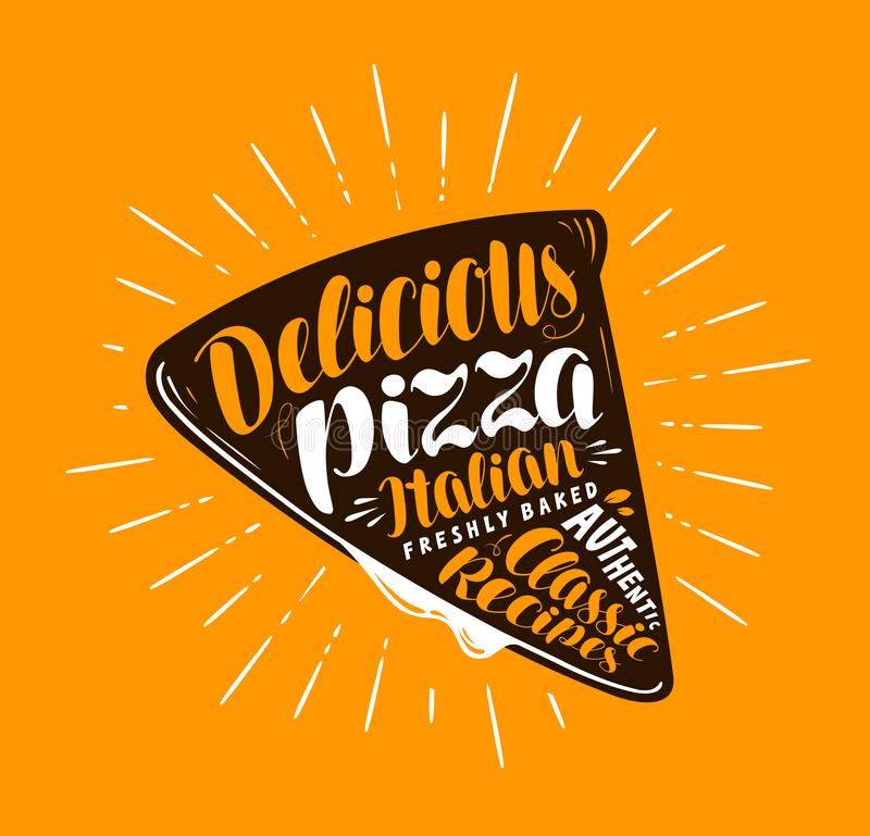 Pizza slice. Element of menu restaurant or pizzeria. Handwritten lettering, calligraphy vector illustration stock illustration