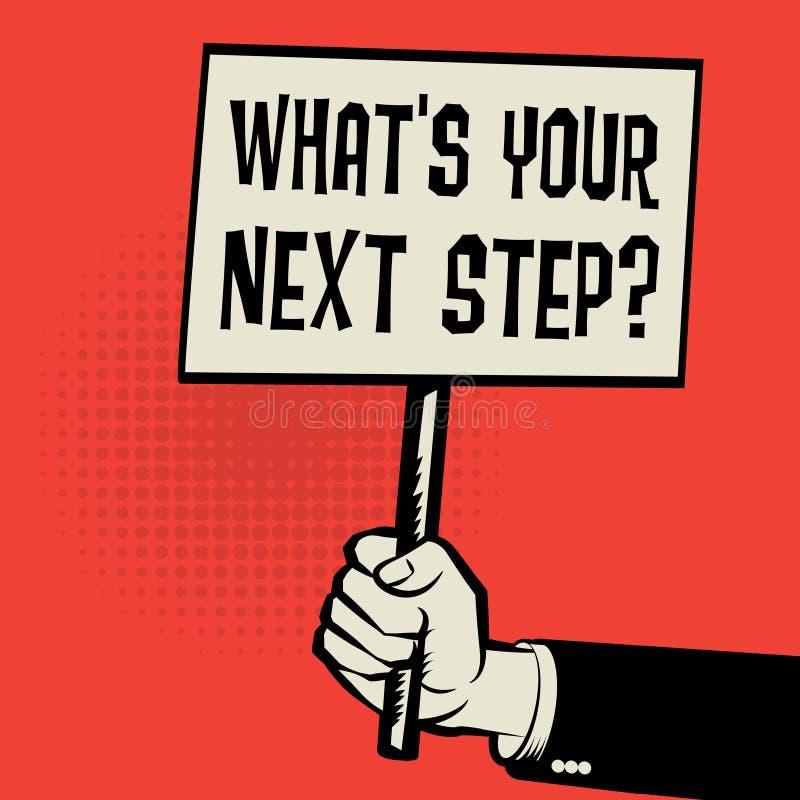 Plakat in der Hand, Geschäftskonzepttext welches ` s Ihr nächster Schritt? lizenzfreie abbildung