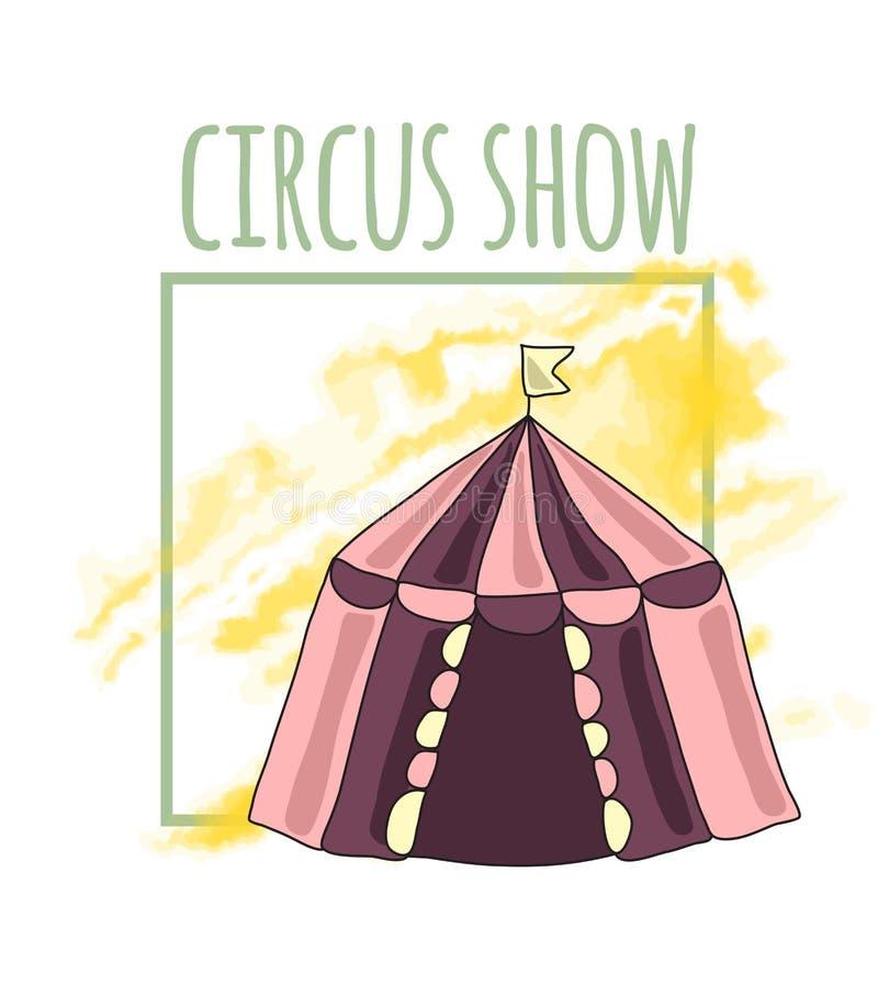 Plakat dla cyrkowego namiotu Odizolowywająca na biel wektorowa ilustracja royalty ilustracja