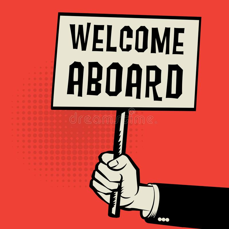 Plakat w ręce, biznesowy pojęcie z teksta powitaniem Aboard ilustracji