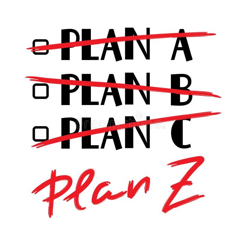 Plan A, B, C, Plan Z - funny handwritten quote. Print for inspiring and motivational poster. T-shirt, bag, logo, greeting postcard, flyer, sticker, sweatshirt stock illustration