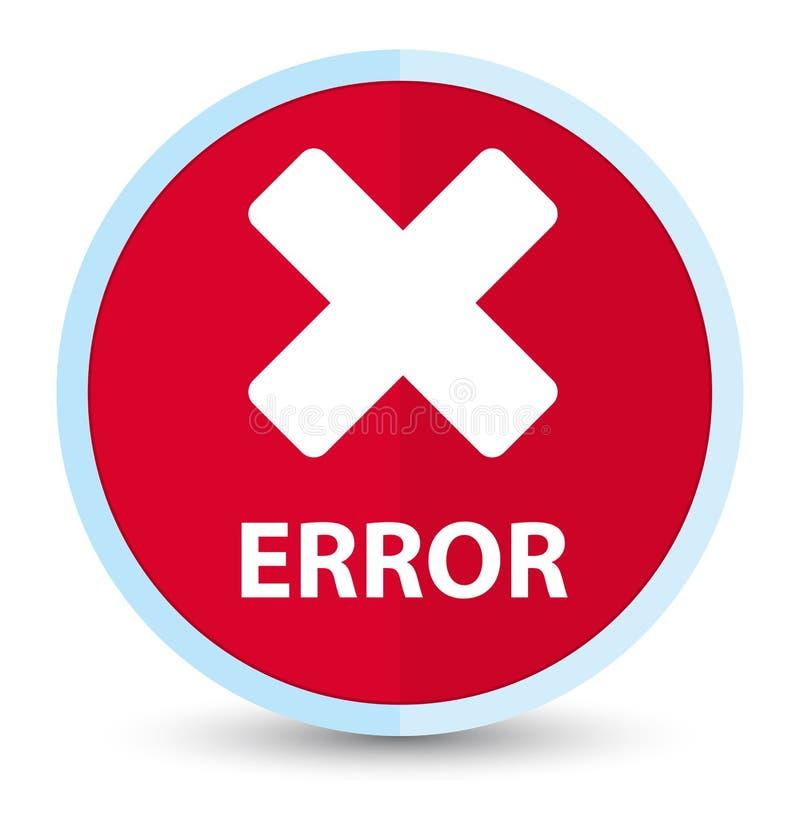 Plan främsta röd rund knapp för fel (annulleringssymbol) royaltyfri illustrationer