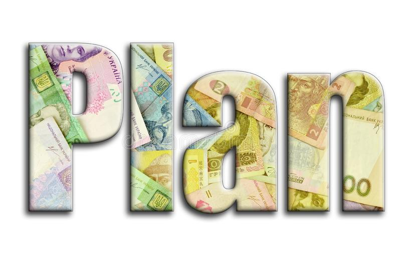 Plan. The inscription has a texture of the photography, which depicts a lot of ukrainian money bills.  stock illustration