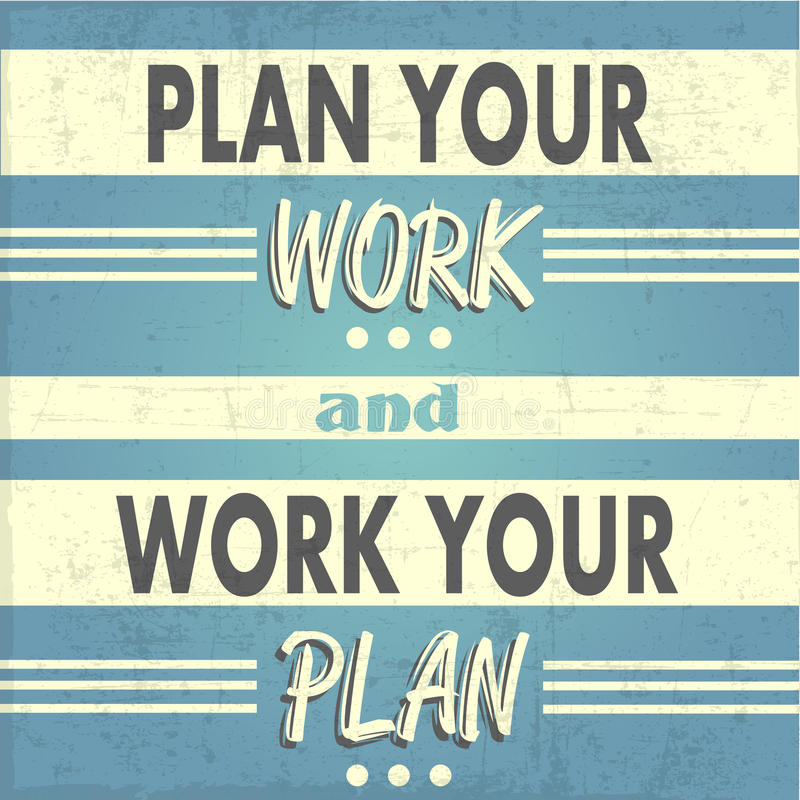 Plan your work, Work your Plan stock photos