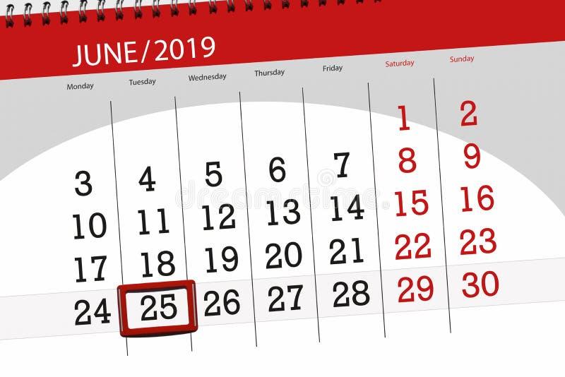 Planejador para m?s junho de 2019, dia do calend?rio do fim do prazo, 25, ter?a-feira imagens de stock royalty free