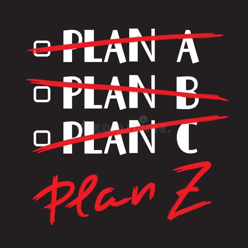 Planera A, B, C, plan Z - roligt handskrivet citationstecken Tryck för inspirerande och motivational affisch royaltyfri illustrationer
