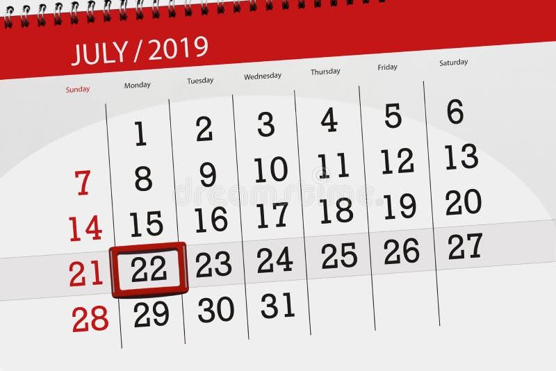 Planificateur de calendrier pour mois en juillet 2019, jour de date-butoir, lundi 22 photographie stock