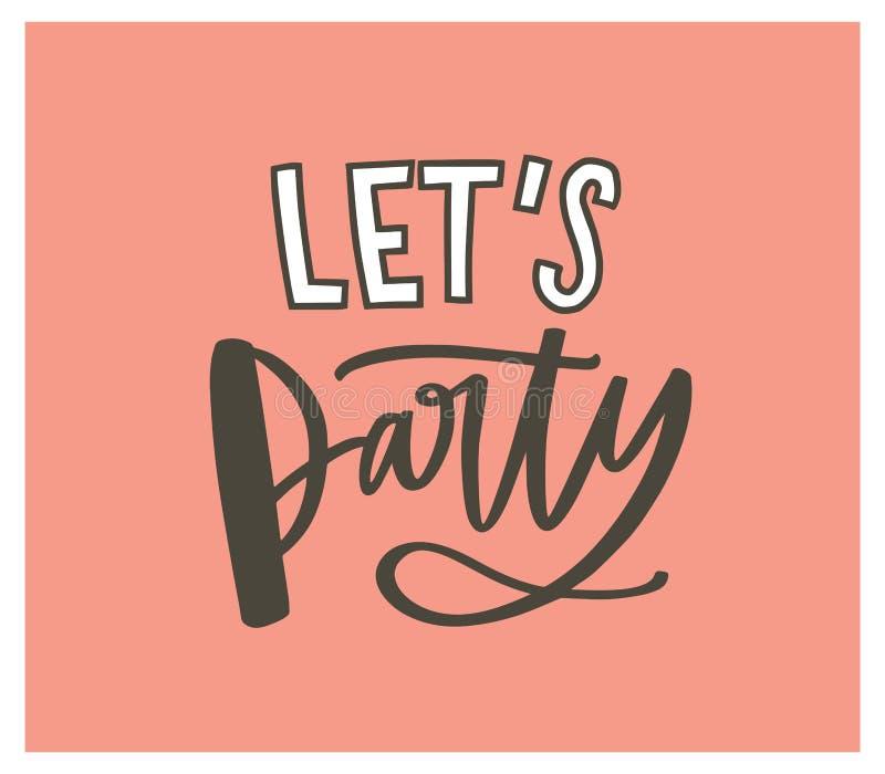 Plantilla celebradora de la invitación la postal o del partido festiva del cumpleaños con nos dejó ir de fiesta la frase escrita  libre illustration