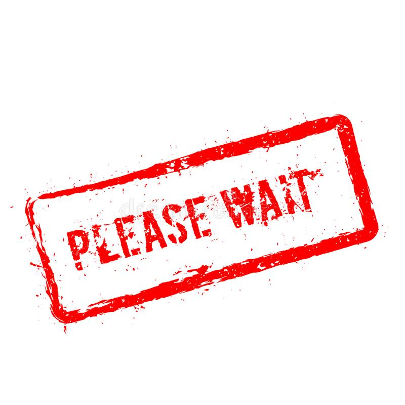 Please wait red rubber stamp isolated on white. royalty free illustration