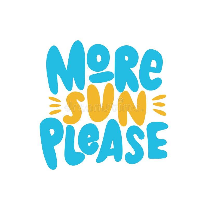 Plus du soleil d'inscription tirée par la main svp Citation de lettrage d'été de vecteur illustration libre de droits