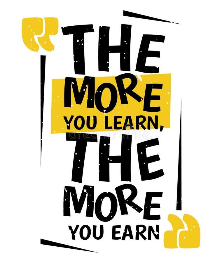 Plus que vous apprenez que plus vous gagnez illustration stock
