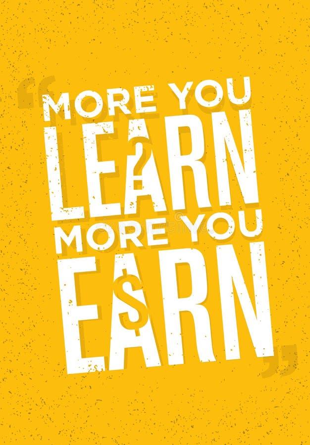 Plus que vous apprenez que plus vous gagnez Citation créative de inspiration de motivation Concept d'affiche de typographie de ve illustration libre de droits