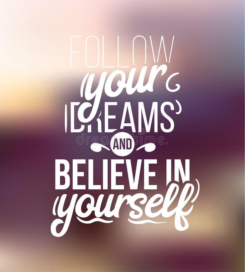 Podąża ciebie jest sen i wierzy w ty ilustracja wektor