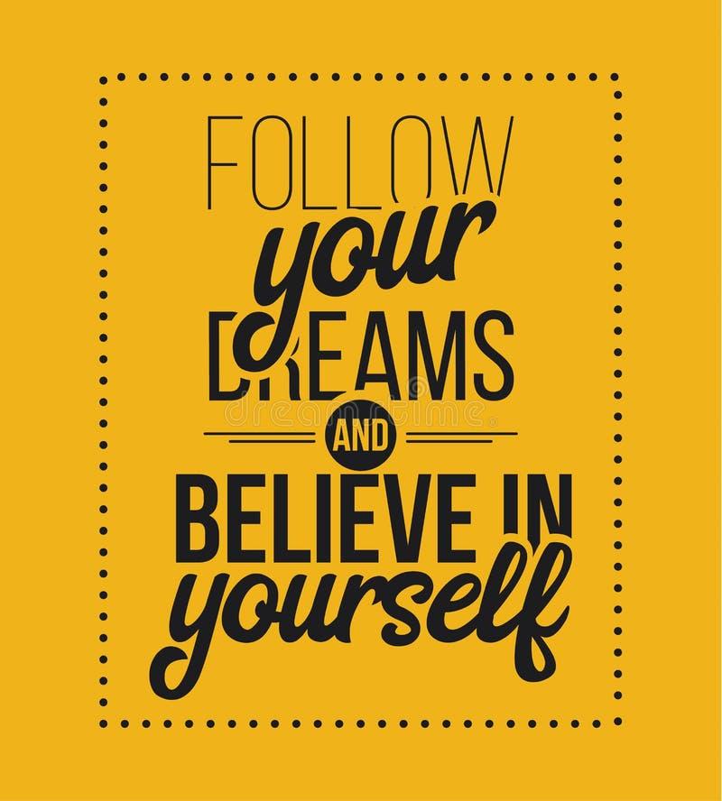 Podąża ciebie jest sen i wierzy w ty Ręka rysujący plakat royalty ilustracja