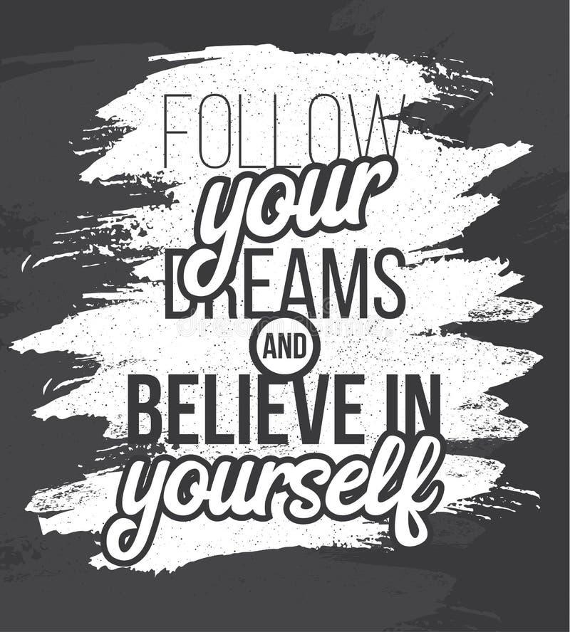 Podąża ciebie jest sen i wierzy w ty Ręka rysujący plakat ilustracji