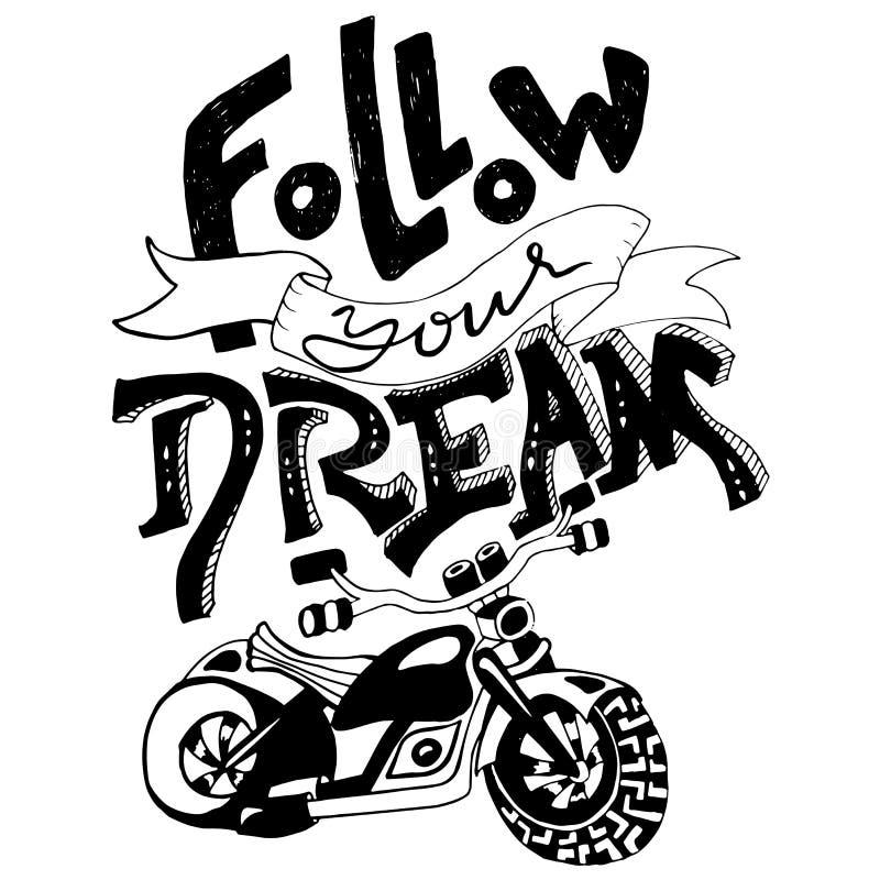 Podąża twój sen Ręka rysujący literowanie Wektorowy typografia projekt Ręcznie pisany inskrypcja Motocyklu druk ilustracja wektor