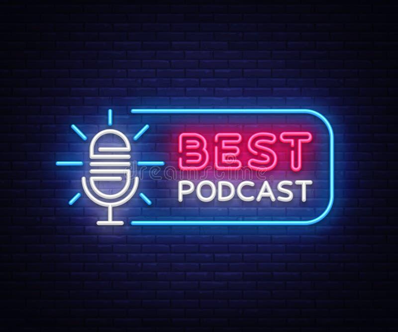 Podcast neonowego znaka wektor Najlepszy Podcast projekta szablonu neonowy znak, lekki sztandar, neonowy signboard, śródnocny jas royalty ilustracja
