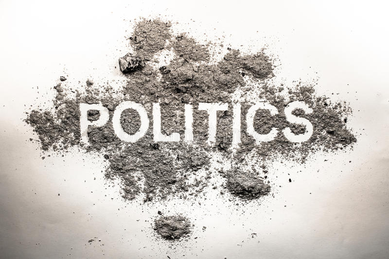 Politics word in ash, dirt, filth, dust as bad government, rule, economy or dangerous society system or corruption and democracy royalty free stock images