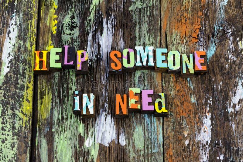 Pomoc someone potrzebujemy was dobroci karmy ludzie obraz stock