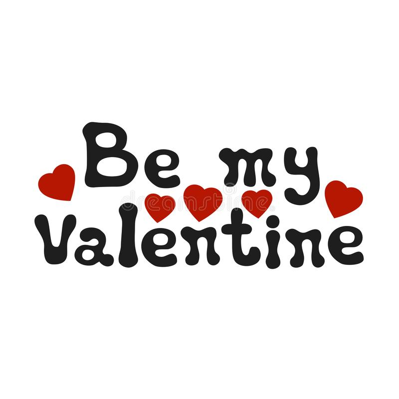 Poniendo letras a frase romántica sea mi tarjeta del día de San Valentín Elemento decorativo Handdrawn Deseo del amor Caligrafía  ilustración del vector