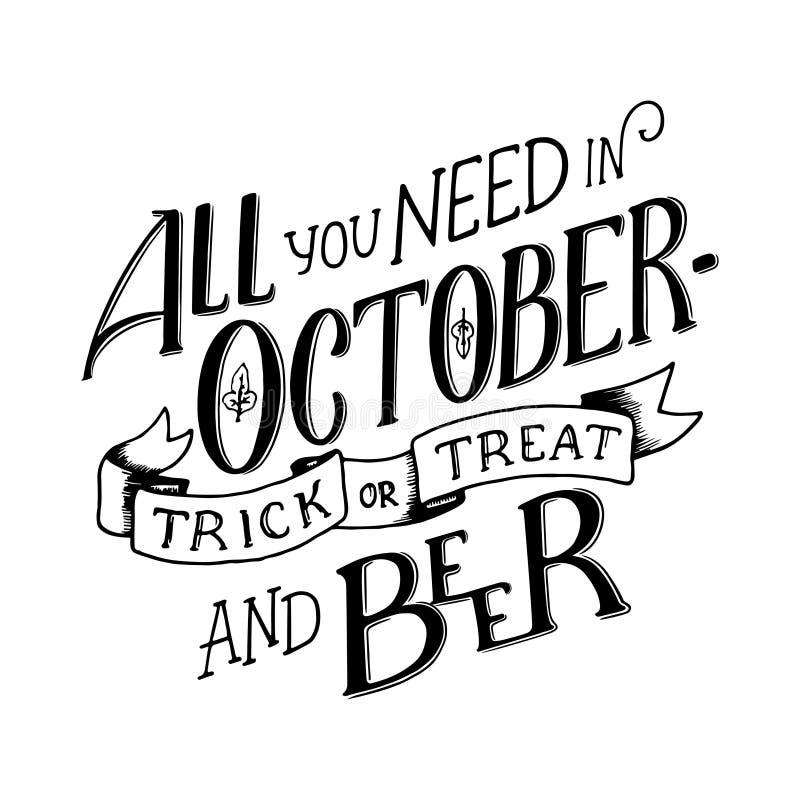 Poniendo letras a la cita toda usted necesita en octubre - engañe y trate y cerveza Composición de las letras Banderas de la esta ilustración del vector