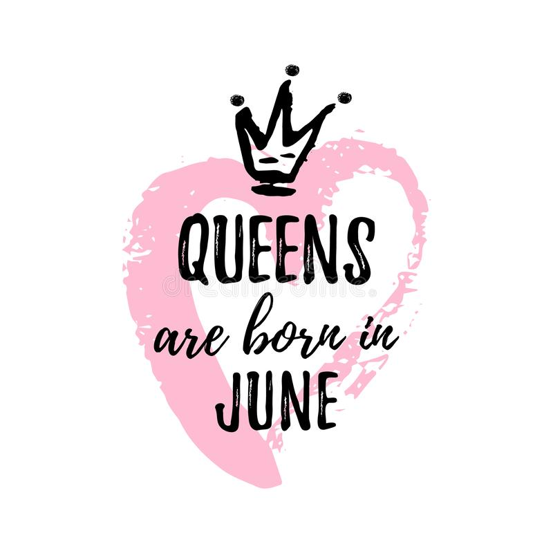 Popularny zwrota queens jest urodzony w Czerwcu z freehand sercem i koroną Szablonu projekt dla koszulki, kartka z pozdrowieniami royalty ilustracja