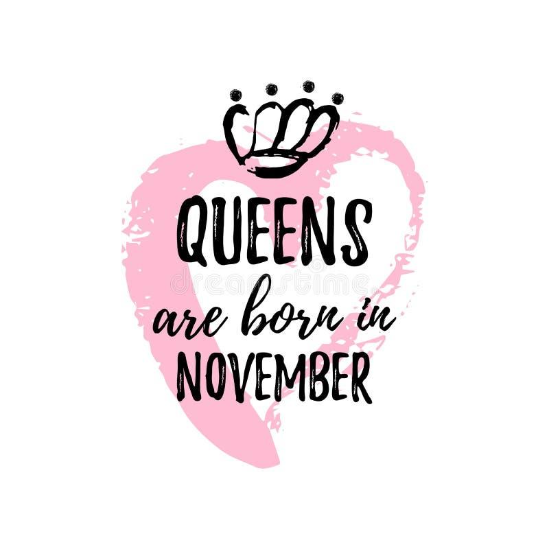 Popularny zwrota queens jest urodzony w Listopadzie z freehand sercem i koroną Szablonu projekt dla koszulki, kartka z pozdrowien royalty ilustracja