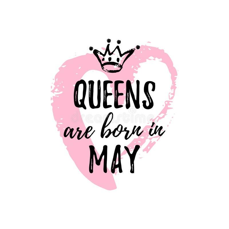 Popularny zwrota queens jest urodzony w Maju z freehand sercem i koroną Szablonu projekt dla koszulki, kartka z pozdrowieniami royalty ilustracja