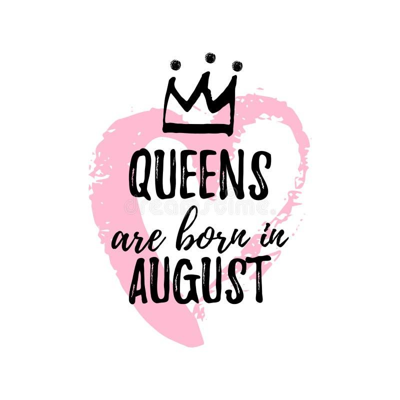 Popularny zwrota queens jest urodzony w Sierpień z freehand sercem i koroną Szablonu projekt dla koszulki, kartka z pozdrowieniam royalty ilustracja