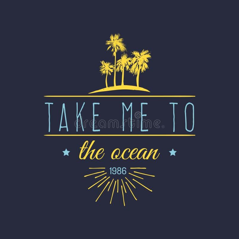 Portez-moi à la bannière de citation de lettrage de main de vecteur d'océan Affiche typographique avec des lunettes de soleil de  illustration stock