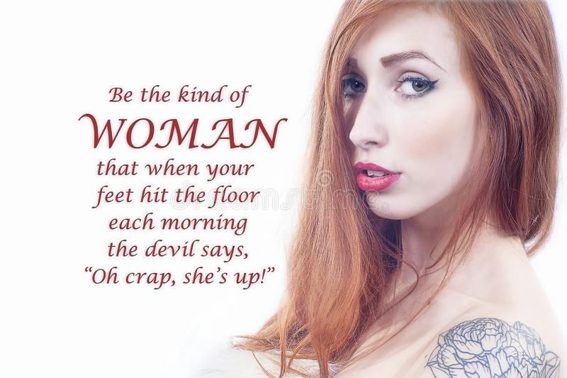 Devilish Woman!. Portrait with Quote:`be the kind of woman that when your feet hit the floor each morning the devil says, Oh crap, she`s up stock photography