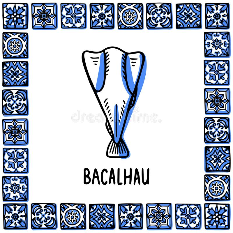 Portugal landmarks set. Bacalhau, traditional salted cod. Cos fish in frame of Portuguese tiles, azulejo. Handdrawn. Portugal landmarks set. Bacalhau vector illustration
