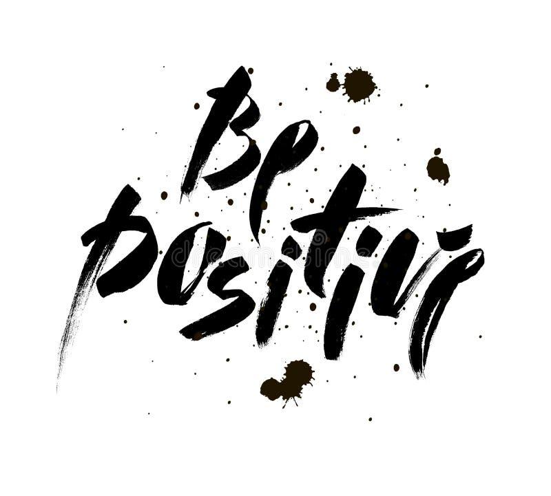 Positief ben Inspirational citaat over gelukkig Moderne kalligrafieuitdrukking met vlekken Het van letters voorzien in borstel vo vector illustratie