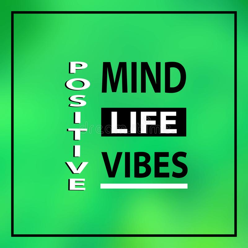 Positive. Mind, vibes, life. Inspiration and motivation quote vector illustration