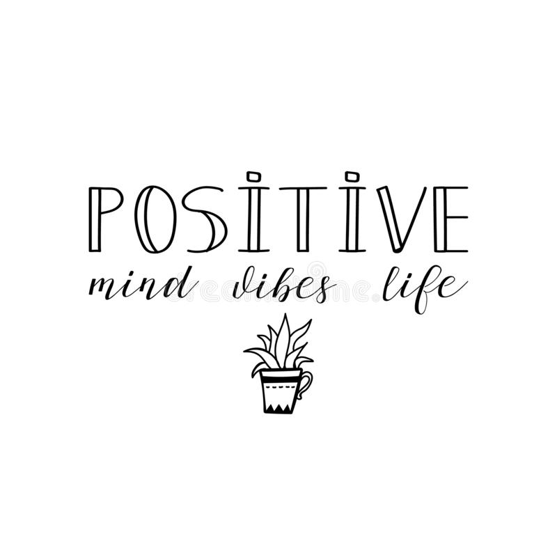 Positive mind, vibes, life. Vector illustration. Lettering. Ink illustration vector illustration