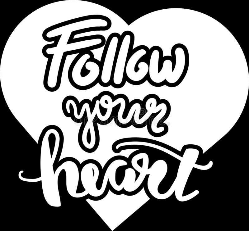 Positive Poster Follow Your Heart Hand Drawn Quote stock illustration