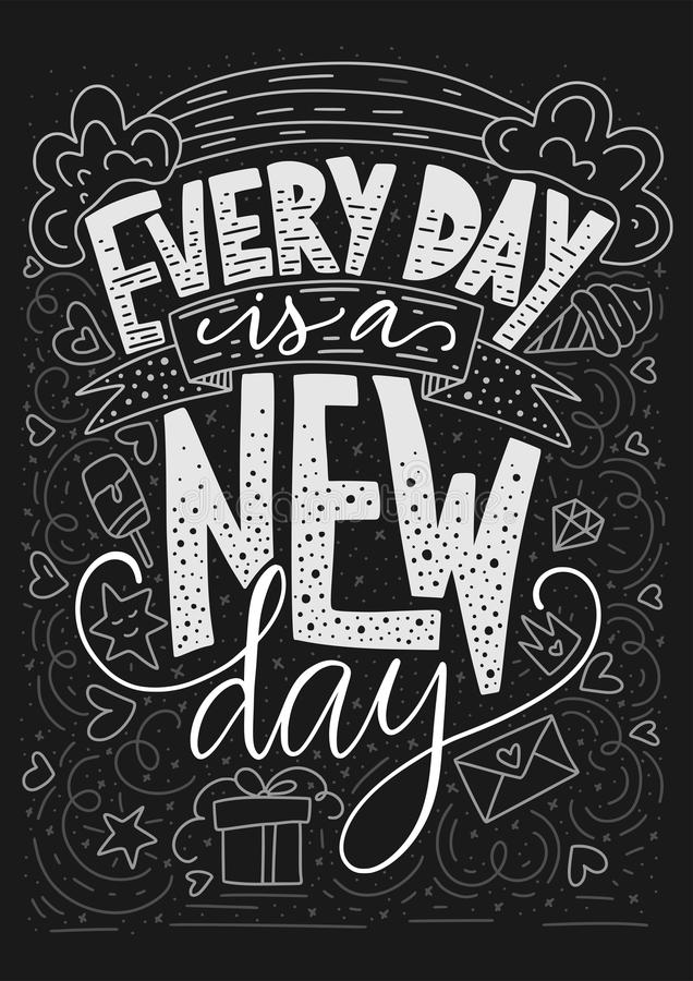 Positive vector lettering card. Handdrawn iilustration. Every day is a new day. Every day is a new day. Positive inspirational vector lettering card. Handdrawn stock illustration