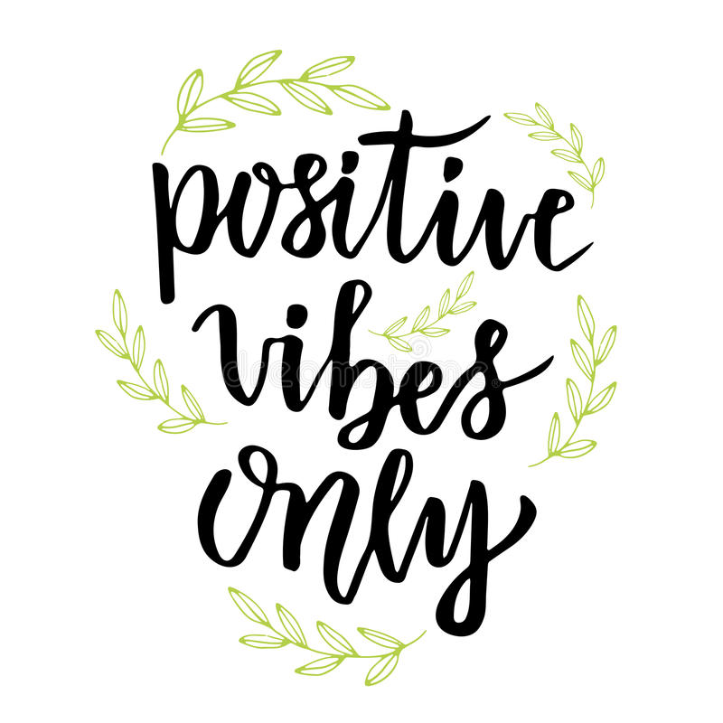Positive vibes only. Hand lettering calligraphy. Inspirational phrase. Vector drawn illustration. Positive vibes only. Hand lettering calligraphy. Inspirational stock illustration