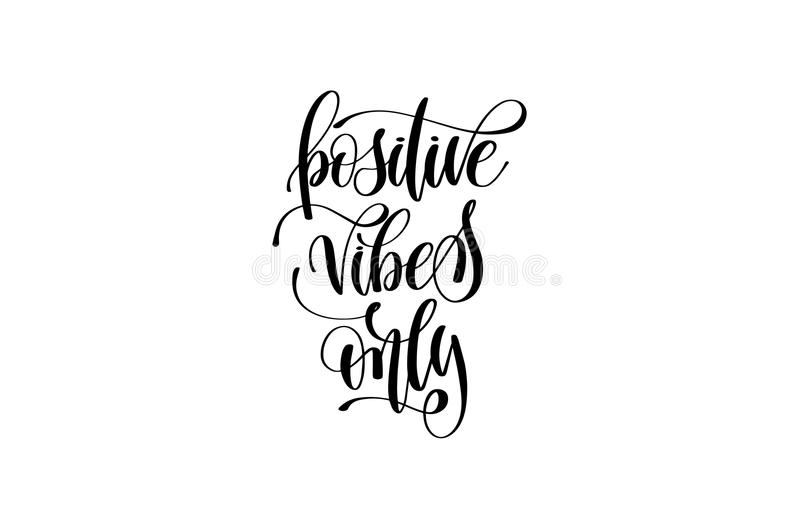 Positive vibes only hand written lettering inscription. Motivation and inspiration positive quote to printing poster, calligraphy vector illustration vector illustration