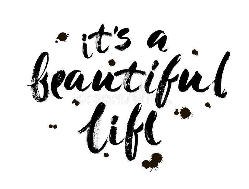 Positives Lebenzitat ` es ` s ein schönes Leben ` Übergeben Sie die gezogene kalligraphische Beschriftung, die auf weißem Hinterg stock abbildung