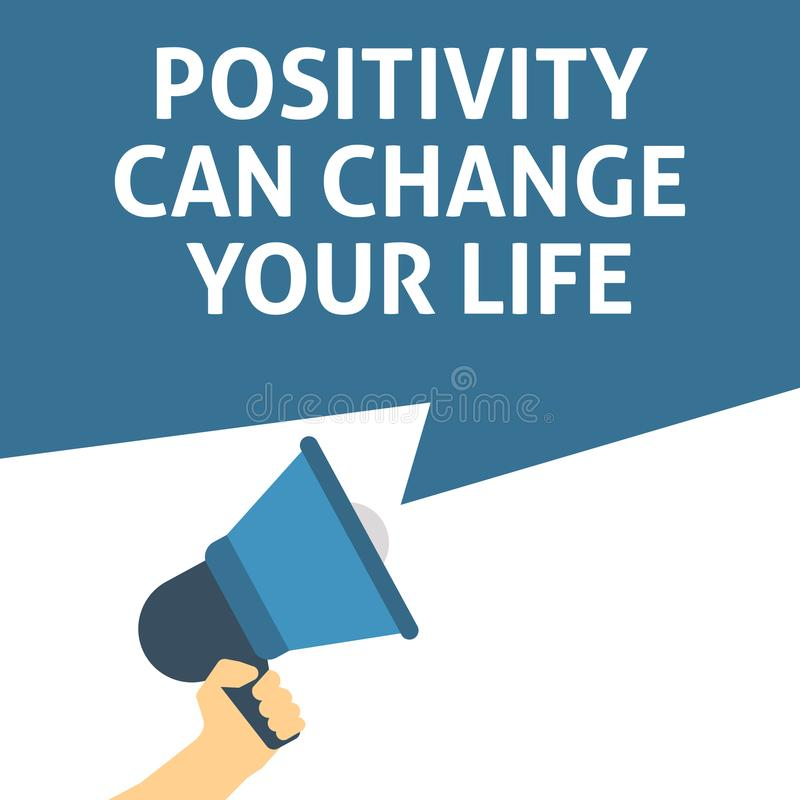 POSITIVITY CAN CHANGE YOUR LIFE Announcement. Hand Holding Megaphone With Speech Bubble. Flat Vector Illustration royalty free illustration