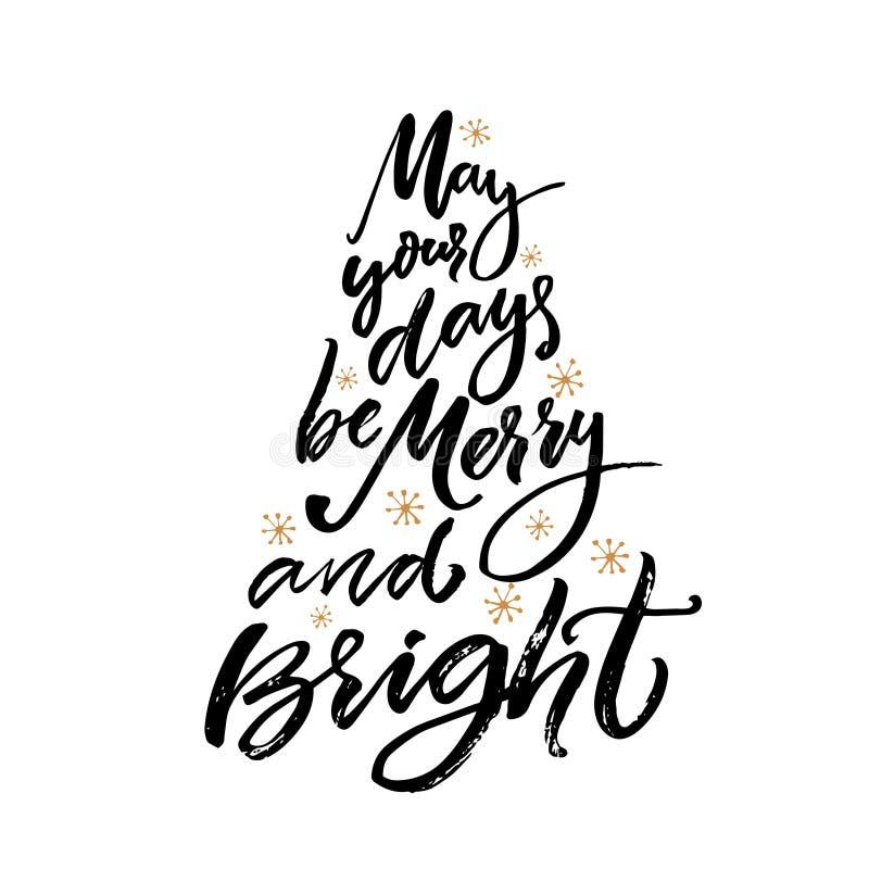 Possono i vostri giorni essere allegri e luminosi Cartolina d'auguri di Natale con la calligrafia della spazzola Tipo nero di vet royalty illustrazione gratis