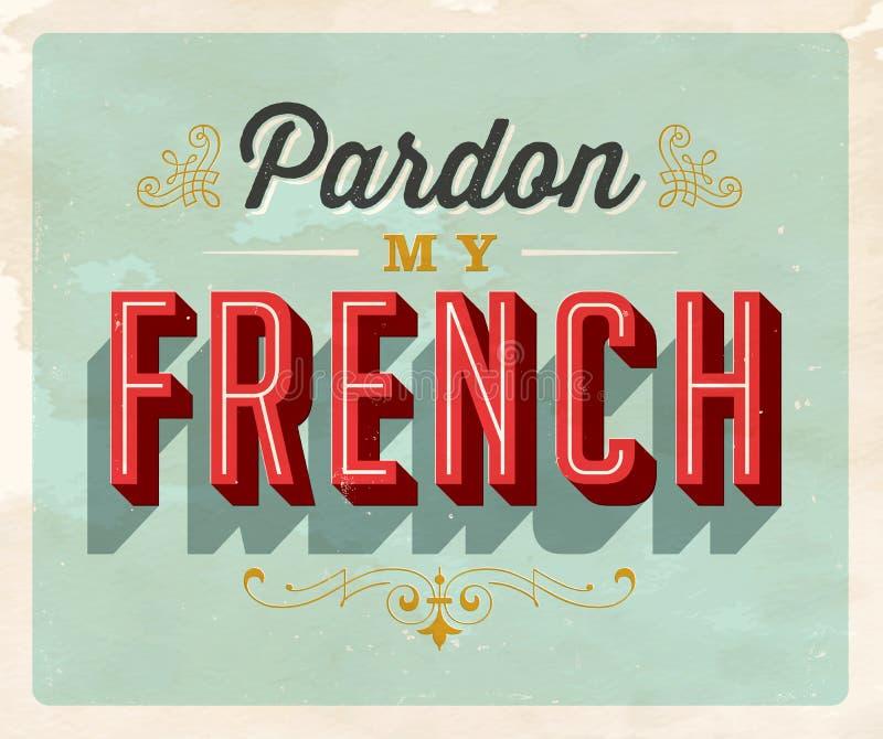 Postal de la frase hecha del estilo del vintage - Pardon My French stock de ilustración