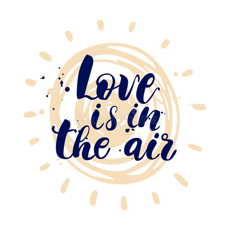 Postcard or poster with hand drawn lettering. Love is in the air. Vector illustration. vector illustration