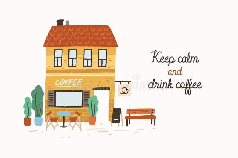 Postcard or poster template with coffeeshop or cafe building on street of European city and Keep Calm And Drink Coffee. Slogan written with cursive font. Flat royalty free illustration