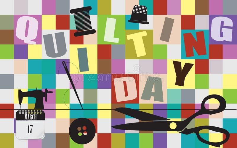 Postcard Quilting Day. Postcard for Quilting Day. Background from multi-colored pieces with objects of sewing production royalty free illustration
