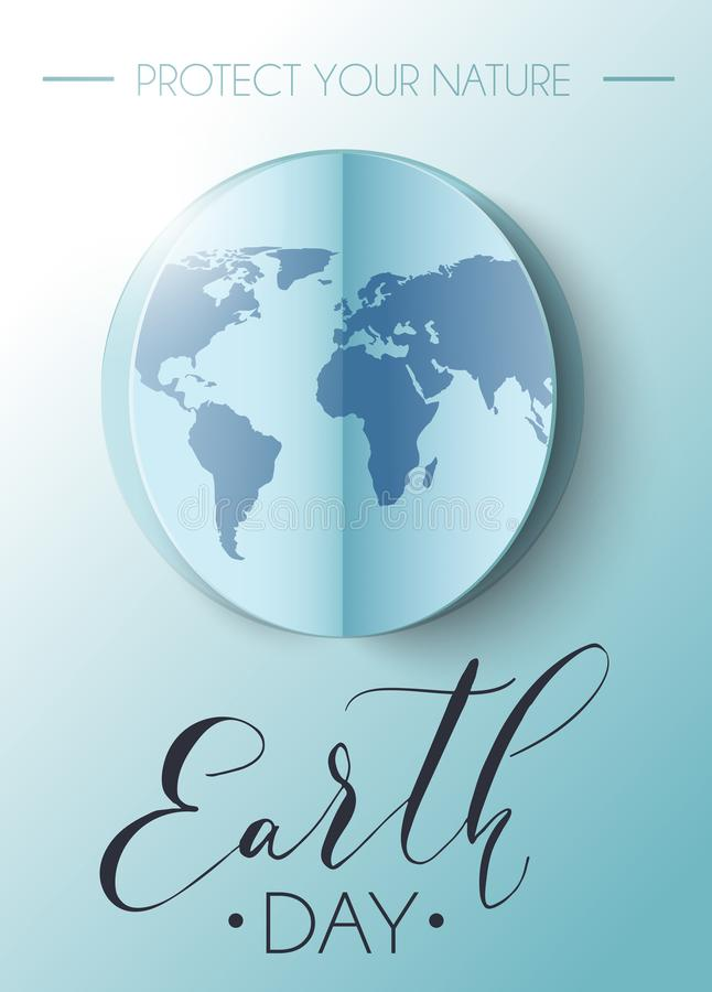 Poster for Earth day with paper cut globe. Protect yur nature. Earth day design. Earth Day poster with hand drawn calligraphy. Vector illustration with the stock illustration