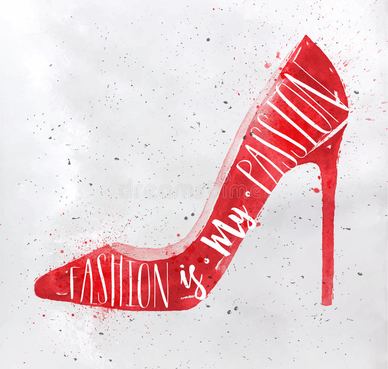 Poster high hill footwear red. Poster women high hill footwear in retro vintage style lettering fashion is my passion drawing with red color on dirty paper vector illustration
