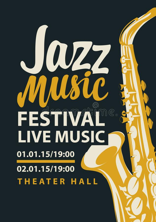 Poster for jazz festival live music with saxophone. Vector poster for a jazz festival of live music with a saxophone and calligraphic inscription in retro style royalty free illustration