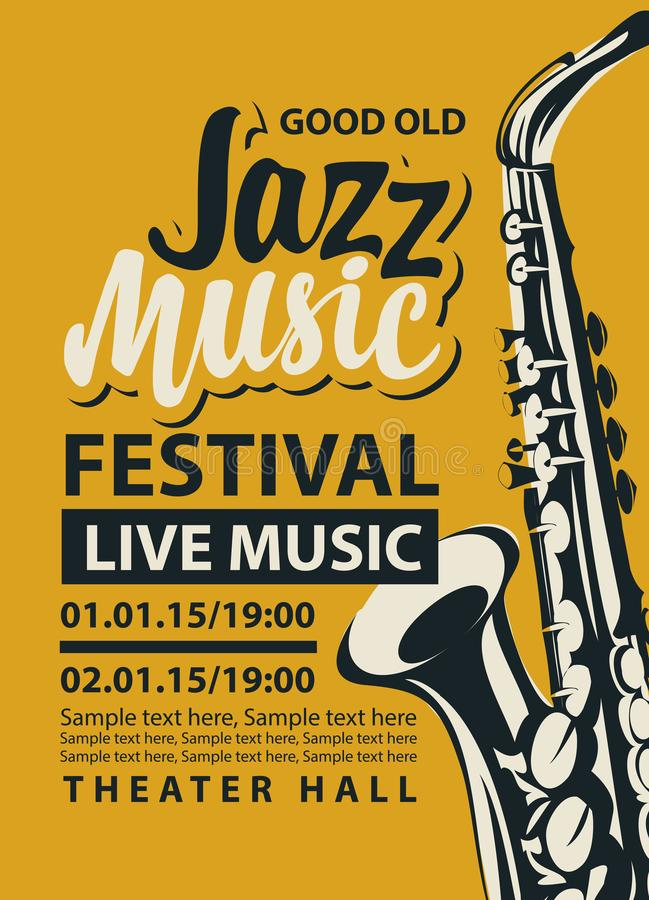 Poster for jazz festival live music with saxophone. Vector poster for a jazz festival of live music with a saxophone, calligraphic inscription and place for text vector illustration
